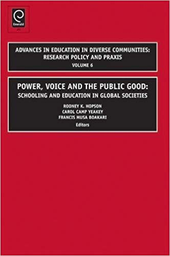 Power, Voice and the Public Good: Schooling and Education in Global Societies Vol: 6
