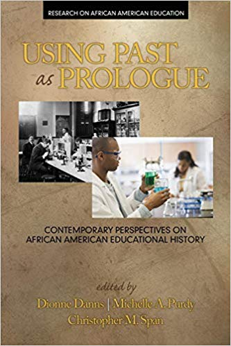 Using Past as Prologue: Contemporary Perspectives on African American Educational History (Research on African American Education) Paperback – August 1, 2015