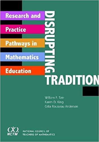 Disrupting Tradition: Research and Practice Pathways in Mathematics Education