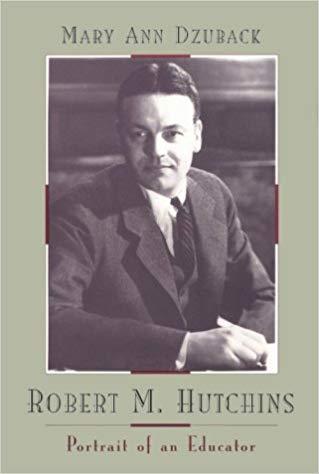 Robert M. Hutchins: Portrait of an Educator